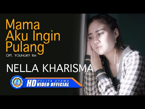 Download Nella Kharisma - MAMA AKU INGIN PULANG      HD Mp4 baru