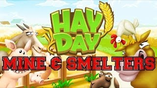 Making the Most of Hay Day Ep.6: Mining the Mine and Queueing the Smelters