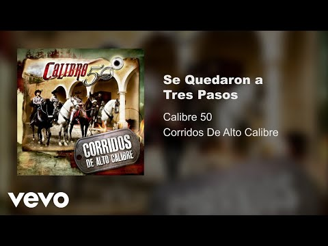 Calibre 50 - Se Quedaron A Tres Pasos (Audio)