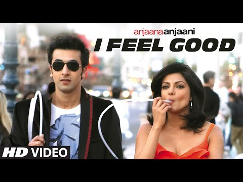I Feel Good  Anjaana Anjaani Song | Priyanka Chopra Ranbir Kapoor...