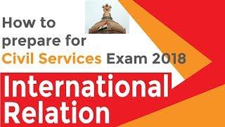 How to Prepare for Civil Services Exam 2018 | International Relation