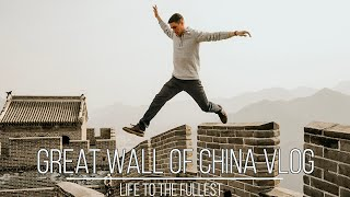 GREAT WALL OF CHINA VLOG | Grant Denton | LIFE TO THE FULLEST
