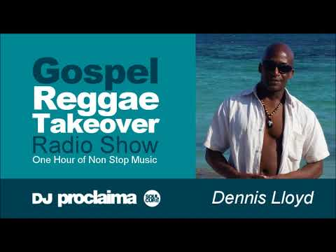 GOSPEL REGGAE 2018  - One Hour Gospel Reggae Takeover Show - DJ Proclaima 13th July