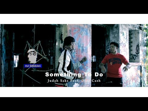 download lagu Judah Saks - Something To Do Feat. Dior Cash gratis