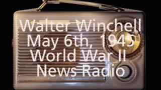 WWII Radio News May 6, 1945 - Walter Winchell