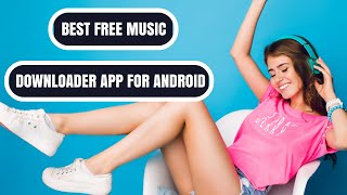 Top Best free Music Downloader App for Android 201