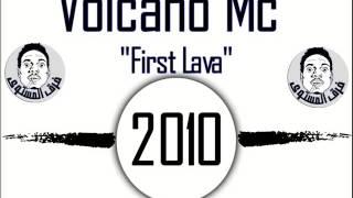 Volcano Mc / First Lava  / 2010