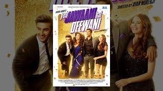 Yeh Jawani Hai Deewani - Yeh Jawaani Hai Deewani