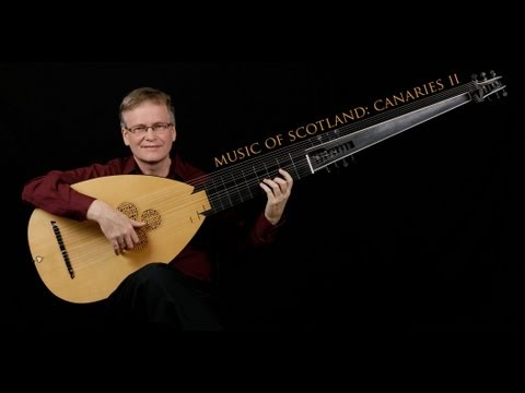 Music of Scotland: Canaries II; David Tayler, archlute