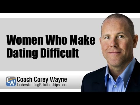 Women Who Make Dating Difficult