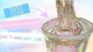 Tuto : Comment faire du slime transparent Sans Détergent borax !/ How to make clear slime No borax!