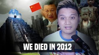 "WE DIED IN ""End of the World 2012""  - a conspiracy theory"