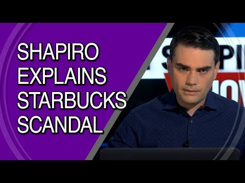 Ben Shapiro Explains The Starbucks Scandal In 2 Minutes