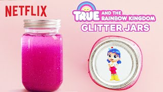 DIY Rainbow Glitter Jars 🌈 True and the Rainbow Kingdom ✨Netflix Jr