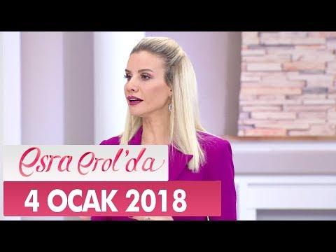 Esra Erol'da 4 Ocak 2018 Perşembe - Tek Parça