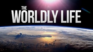 The Worldly Life - DUNYA
