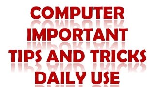 Computer Most Important Tips and Trick To Knowledge