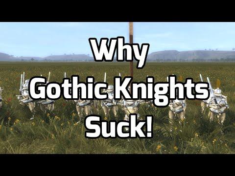 Why Gothic Knights Suck!