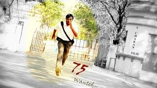 Wanted - 75 Wanted - A telugu shortfilm by Krishna Charan