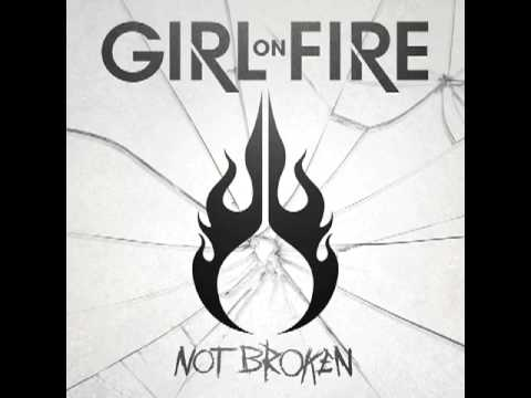 Girl On Fire - Not Broken (Full Album) - 2013