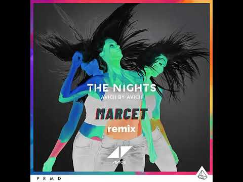 Avicii - The Nights (Marcet_remix)