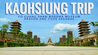 Kaohsiung Trip: Fo Guang Shan Buddha Museum + Dragon and Tiger Pagodas 360 Degree 2K Video