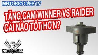 Video 69: dạy sửa xe raider và winner tăng cam xe nào hiệu quả hơn