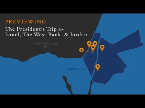 Previewing the President's trip to Israel, The West Bank and Jordan