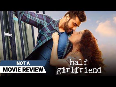 Half Girlfriend   Not A Movie Review   Sucharita Tyagi