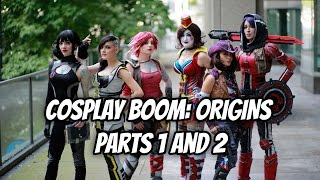Cosplay Boom: Origins Parts 1 and 2