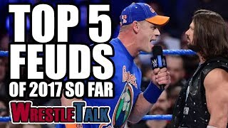5 Best Wrestling Feuds (WWE, TNA & More) | WrestleTalk Best of 2017 So Far Awards