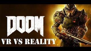 DOOM VR (Reality VS How it feels)