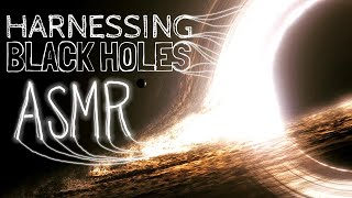 Black Hole Civilizations (Part 1): Harnessing Black Holes | Space Science ASMR