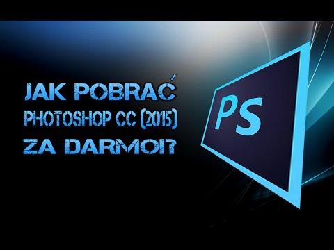 JAK POBRAĆ PHOTOSHOP CC (2015) ZA DARMO!?