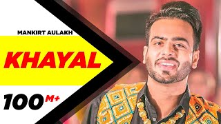 Khayal (Full ) | Mankirt Aulakh | Sabrina Bajwa | Sukh Sanghera | Latest Punjabi Song 2018