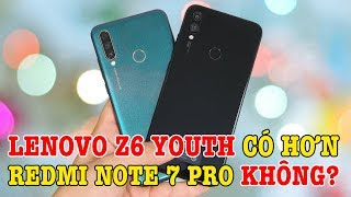 Lenovo Z6 Youth liệu có hơn Redmi Note 7 Pro hay không?