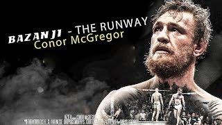 NEW! Bazanji - The Runway - Conor McGregor 2019 👊