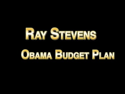 Ray Stevens - Obama Budget Plan