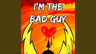 I 39 M The Bad Guy