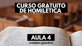 Seminário Gratuito de Homilética - AULA 4 - Leandro Quadros