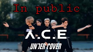 [KPOP IN PUBLIC] A.C.E (에이스) - UNDER COVER [Dance Cover] | Covered by HipeVisioN (One Shot ver.)