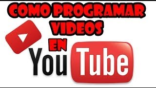 ✅[ TUTORIAL ] PROGRAMAR VÍDEOS en YOUTUBE FACIL