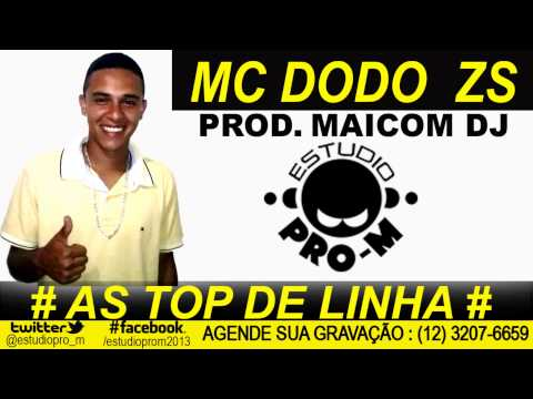 Mc Dodo Zs   As Top De Linha - Maicom Dj Estudo Pro-m video