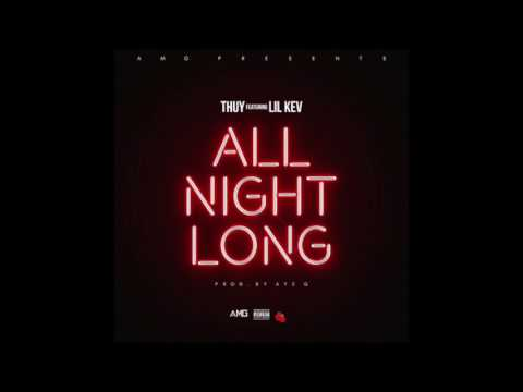 Thuy - All Night Long (feat. Lil Kev) RnBass