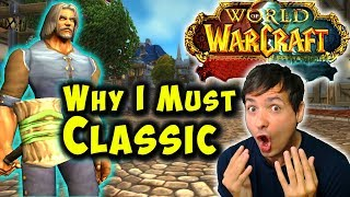 WHY I MUST PLAY WOW CLASSIC - World of Warcraft LIVE Gameplay