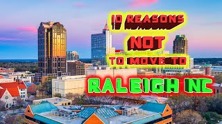 Top 10 reasons NOT to move to Raleigh, North Carolina