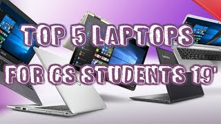 Top 5 laptops for cs students 2019