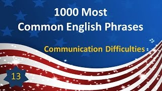 1000 Most Common English Phrases - P13: Communication Difficulties