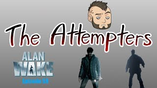 The Attempters   Alan Wake ep 58   The Path To Insanity