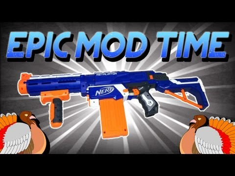 EpicModTime   Nerf Retaliator   Happy Thanksgiving!
